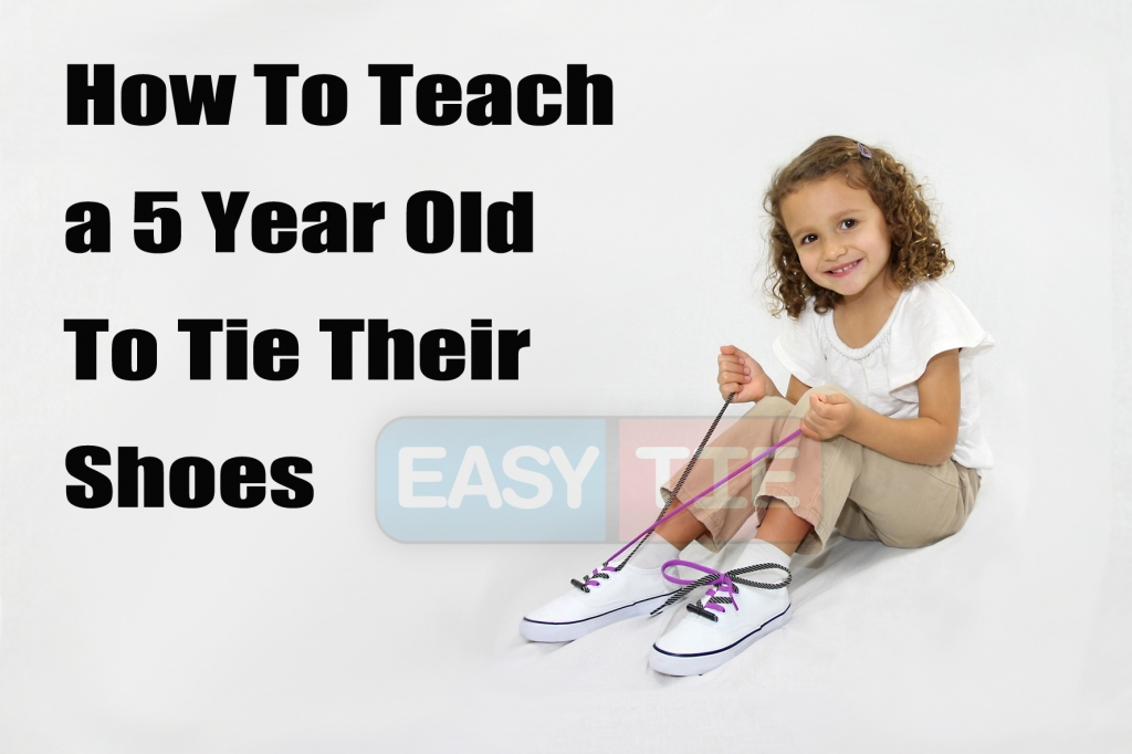 how to teach a 5 year to tie their shoes
